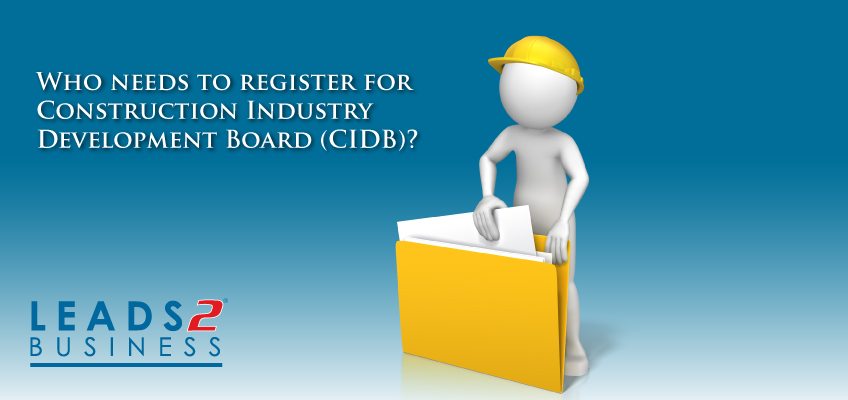 Who needs to register for Construction Industry Development Board (CIDB)?