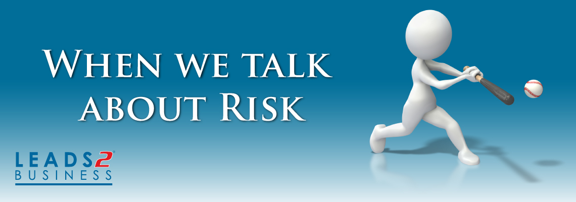 When we talk about risk