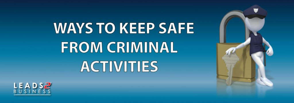How to Stay Safe from Criminal Activity - Leads 2 Business Blog
